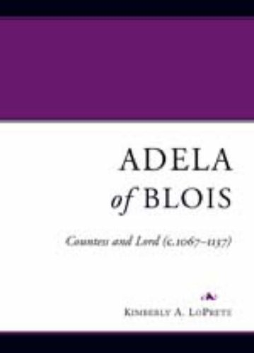9781851825639: Adela of Blois: Countess and Lord (c.1067-1137)
