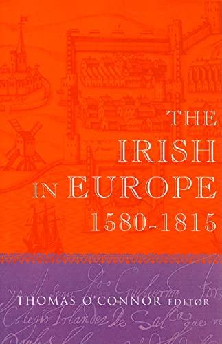 O'CONNOR:THE IRISH IN EUROPE 1580-1815