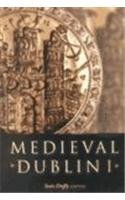 Medieval Dublin I: Proceedings of the Friends of Medieval Dublin Symposium 1999 (Pt. 1): Friends of...