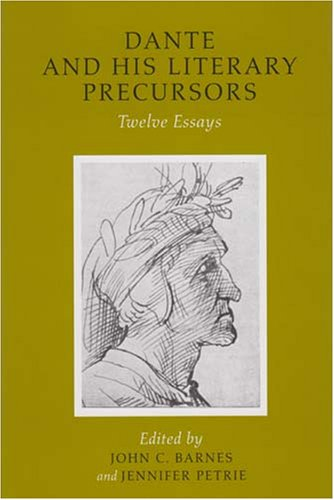 Dante and His Literary Precursors (Publications of the Ucd Foundation for Italian Studies): Edited ...