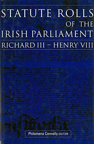 9781851826827: Statute Rolls of the Irish Parliament: Richard III to Henry VIII