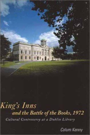 9781851826865: King's Inns and the Battle of the Books, 1972: Cultural Controversy at a Dublin Library (Irish Legal History Society)