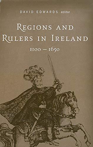 9781851827428: Regions and Rulers in Ireland, c.1100-c.1650 (Cork Studies in Irish History)