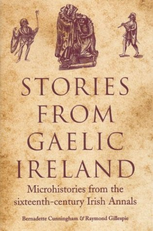 9781851827473: Stories from Gaelic Ireland: Microhistories from the Sixteenth-century Irish Annals