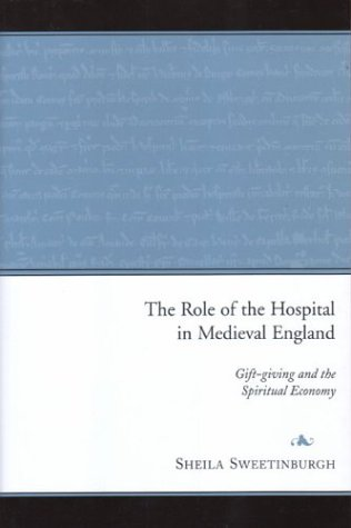 9781851827947: The Role of the Hospital in Medieval England: Gift-giving and the Spiritual Economy