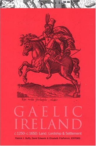 9781851828005: Gaelic Ireland, c.1250-c.1650: Land, Lordship and Settlement