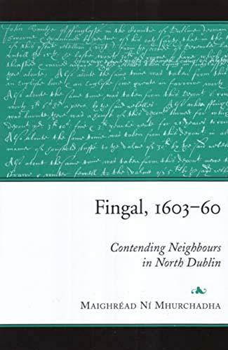 Fingal, 1603-60 Contending Neighbours in North Dublin: Ni Mhurchadha, Maighread