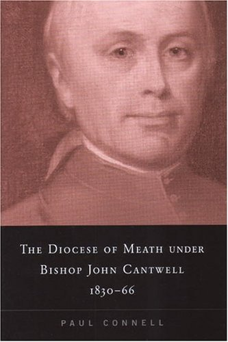 9781851828234: The Diocese of Meath under Bishop John Cantwell, 1830-66
