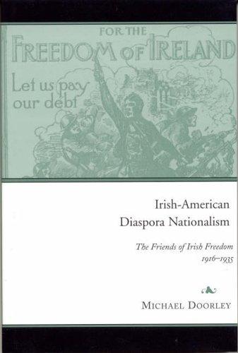 Irish-American Diaspora Nationalism: The Friends of Irish Freedom, 1916-35: Michael Doorley