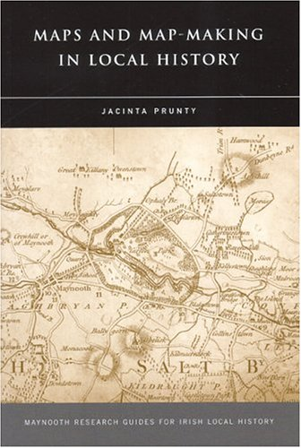 9781851828708: Maps and Map-Making in Local History (Maynooth Research Guides for Irish Local History)