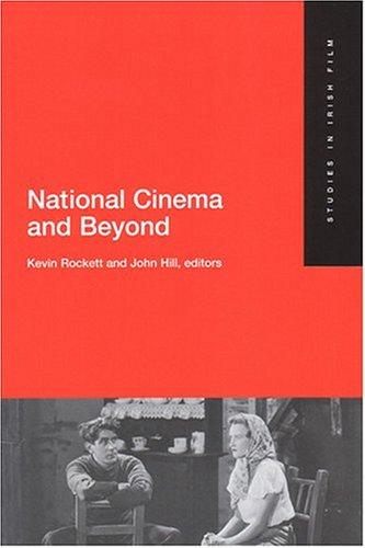 National Cinema and Beyond: Studies in Irish Film 1