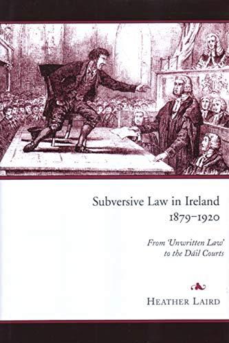 LAIRD:SUBVERSIVE LAW IN IRELAND (R): Heather Laird