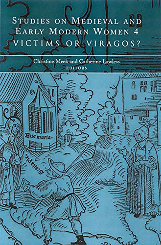 9781851828890: Studies on Medieval and Early Modern Women, 4: Victims or Viragos?