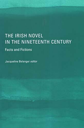 The Irish Novel in the Nineteenth Century (Hardback)