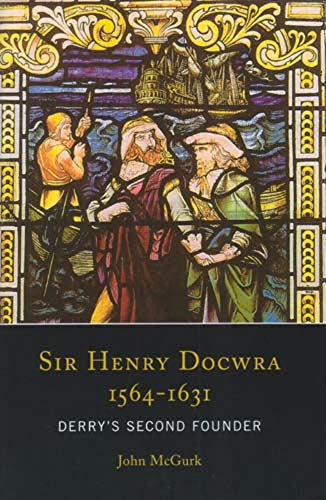 9781851829484: Sir Henry Docwra, 1564-1631: Derry's Second Founder