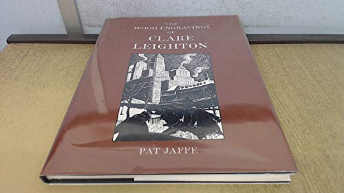 The Wood Engravings of Clare Leighton: Patricia Jaffe