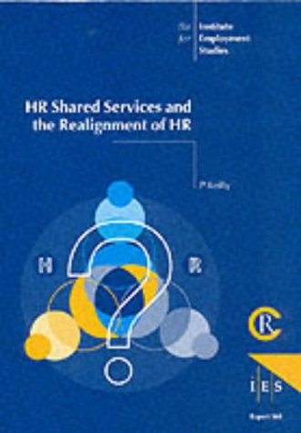 9781851842988: HR Shared Services and the Re-alignment of HR (IES Reports)