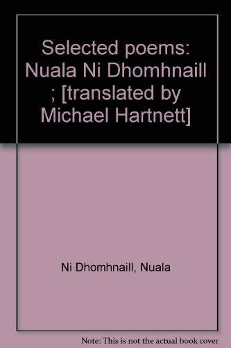 Selected poems: Nuala Ni Dhomhnaill ; [translated by Michael Hartnett] (185186007X) by Ni Dhomhnaill, Nuala