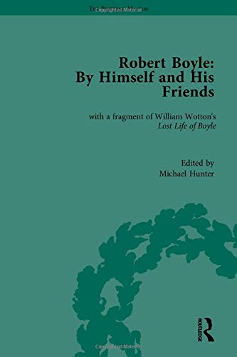 9781851960859: Robert Boyle: By Himself and His Friends : With a Fragment of William Wotton's Lost Life of Boyle (The Pickering Masters)