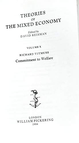 9781851962235: THEORIES OF THE MIX ED ECONOMY: VOL. X: RICHARD TITMUSS - COMMITMENT TO WELFARE.