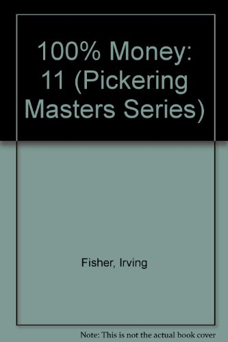 9781851962365: 100% Money (Pickering Masters Series)
