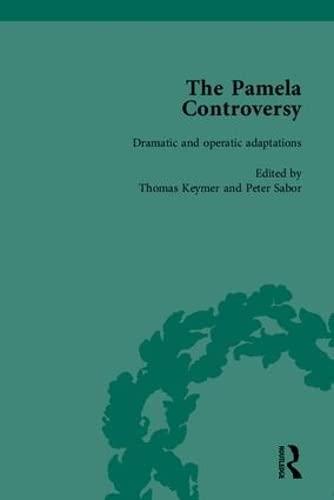 The Pamela Controversy: Criticisms and Adaptations of Samuel Richardson's Pamela, 1740-1750 (...