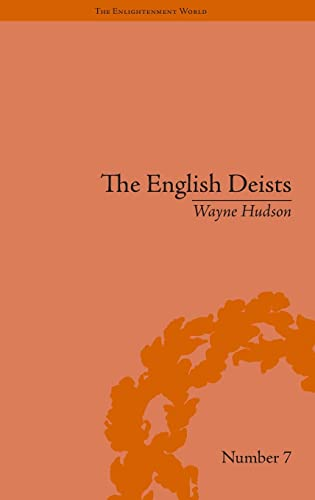The English Deists: Studies in Early Enlightenment: Hudson, Wayne