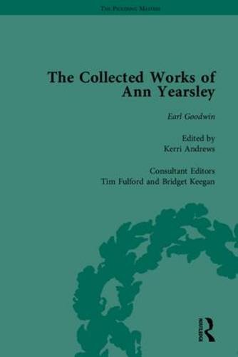 The Collected Works of Ann Yearsley (The Pickering Masters): Bridget Keegan