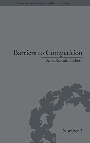 Barriers to Competition The Evolution of the Debate: Cubero, Ana Rosado