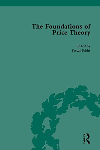 The Foundations of Price Theory [6 Volume Set]: Pascal Bridel