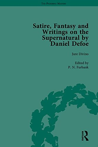 Satire, Fantasy and Writings on the Supernatural by Daniel Defoe, Part I (The Pickering Masters) (1851967281) by P N Furbank