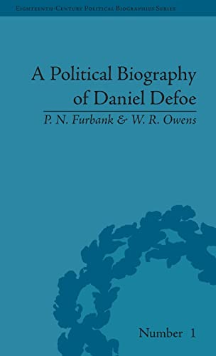 A Political Biography of Daniel Defoe (Eighteenth-Century Political Biographies) (1851968105) by P N Furbank