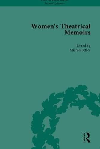 Women s Theatrical Memoirs: Part I (Hardback): Sharon M. Setzer