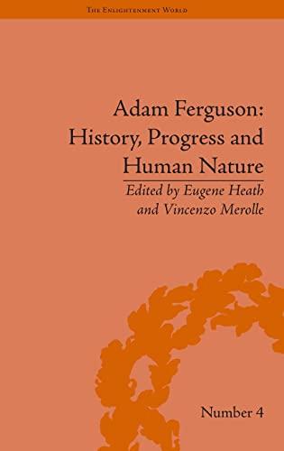 Adam Ferguson: History, Progress and Human Nature - Heath,Eugene