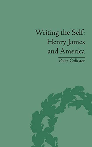 9781851968718: Writing the Self: Henry James and America
