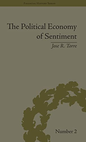 9781851968855: The Political Economy of Sentiment: Paper Credit and the Scottish Enlightenment in Early Republic Boston, 1780-1820 (Financial History) (Volume 7)