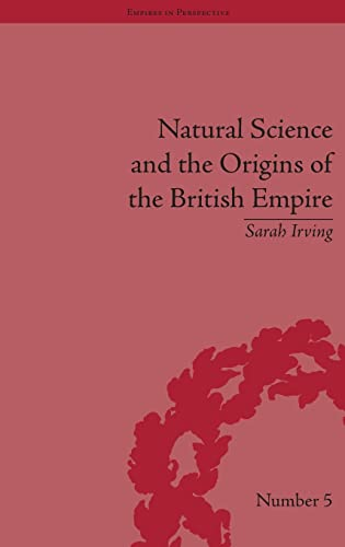 9781851968893: Natural Science and the Origins of the British Empire (Empires in Perspective) (Volume 8)
