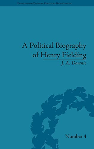 9781851969159: A Political Biography of Henry Fielding (Eighteenth-Century Political Biographies)