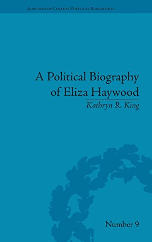 9781851969173: A Political Biography of Eliza Haywood (Eighteenth-Century Political Biographies)