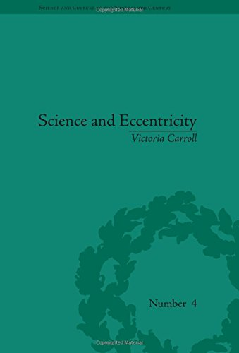 9781851969401: Science and Eccentricity: Collecting, Writing and Performing Science for Early Nineteenth-Century Audiences (Science and Culture in the Nineteenth Century)