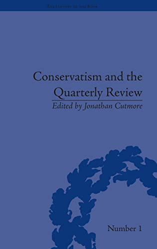 9781851969517: Conservatism and the Quarterly Review: A Critical Analysis (The History of the Book)