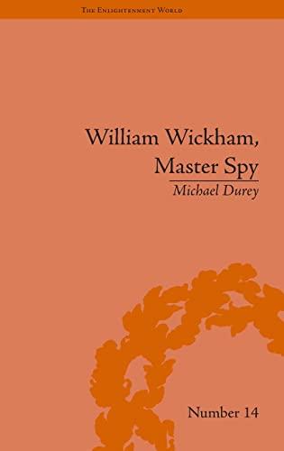 9781851969838: William Wickham, Master Spy: The Secret War Against the French Revolution (The Enlightenment World) (Volume 24)