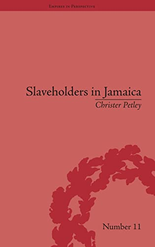 9781851969906: Slaveholders in Jamaica: Colonial Society and Culture during the Era of Abolition (Empires in Perspective)