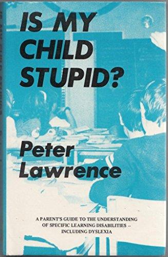 9781852000103: Is My Child Stupid?