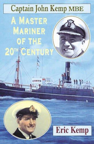 9781852001025: Captain John Kemp MBE: A Master Mariner of the 20th Century