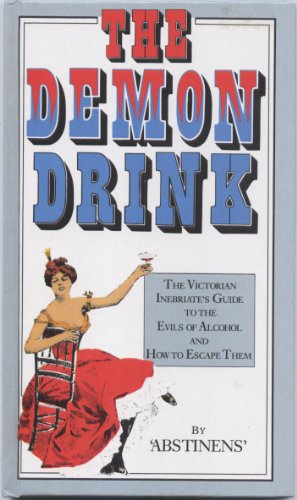 9781852030087: Demon Drink: The Victorian Inebriate's Guide to the Evils of Alcohol and How to Escape Them