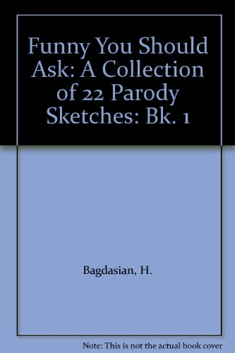 9781852053109: Funny You Should Ask: A Collection of 22 Parody Sketches: Bk. 1