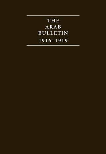 9781852070250: The Arab Bulletin 1916-1919 4 Volume Hardback Set