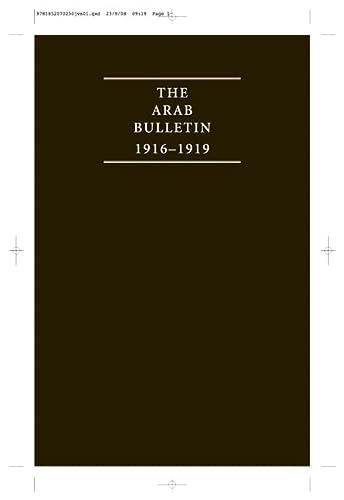9781852070250: The Arab Bulletin 1916–1919 4 Volume Hardback Set: Bulletin of the Arab Bureau in Cairo (Cambridge Archive Editions)