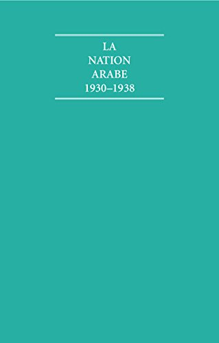 La Nation Arabe 1930-1938 4 Volume Hardback Set (Hardback)